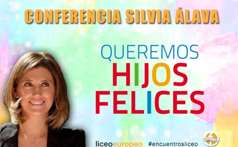 Conferencia Silvia Álava 'Queremos hijos felices'